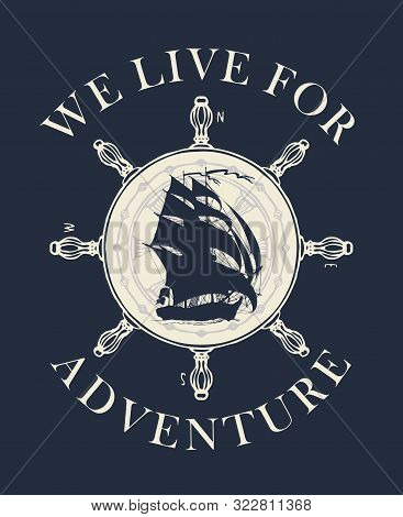 Retro banner with sailing yacht, steering wheel and the words We live for adventure. Vector hand-drawn illustration on the theme of travel, adventure and discovery on the dark background stock photo