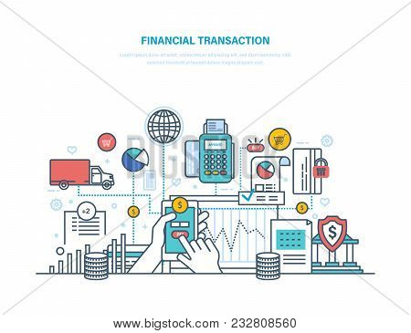 Financial transactions. Actions with non-cash, cash forms. Pos terminal, electronic payment systems. Contribution money, currency deposits. Illustration thin line design. stock photo