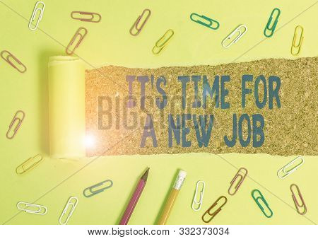 Word writing text It S Time For A New Job. Business concept for Career changes seeking other work Recruitment Stationary and torn cardboard placed above a wooden classic table backdrop. stock photo