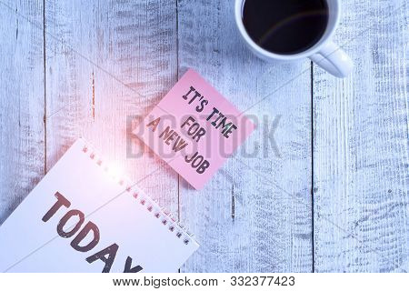 Word writing text It S Time For A New Job. Business concept for Career changes seeking other work Recruitment Stationary placed next to a cup of black coffee above the wooden table. stock photo