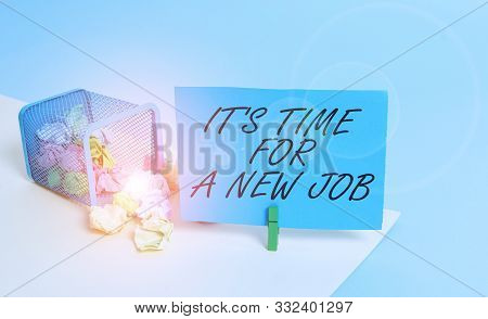 Writing note showing It S Time For A New Job. Business photo showcasing Career changes seeking other work Recruitment Trash bin crumpled paper clothespin reminder office supplies. stock photo