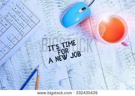 Conceptual hand writing showing It S Time For A New Job. Business photo showcasing Career changes seeking other work Recruitment Technological devices colored reminder paper office supplies. stock photo