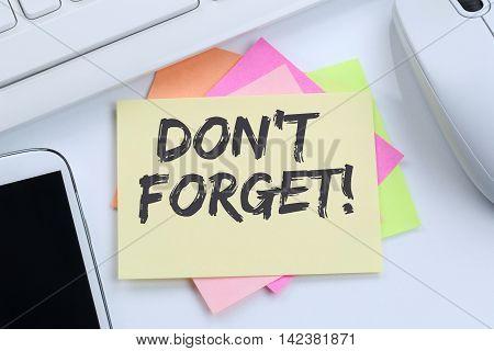 Don't Forget Date Meeting Remind Reminder Notepaper Business Concept Desk