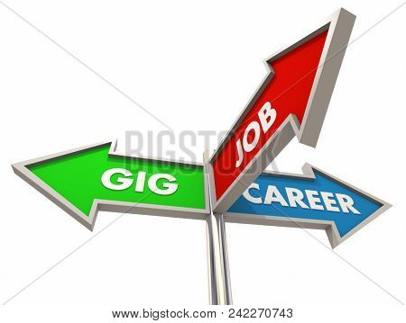 Gig Job Career Three Road Street Signs Working Words 3d Render Illustration stock photo