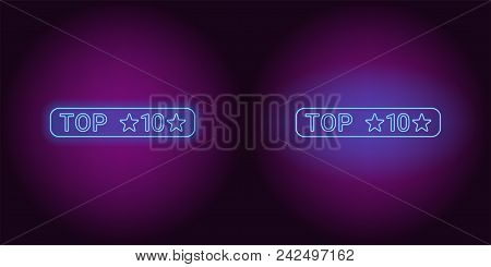 Neon banner of Top 10, the Best. Vector illustration of blue Neon Top 10 inscription consisting of neon outlines, with backlight on the dark background stock photo