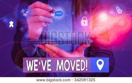 Word writing text We Ve Moved. Business concept for having strong feelings sadness or sympathy has said or done Picture photo system network scheme modern technology smart device. stock photo