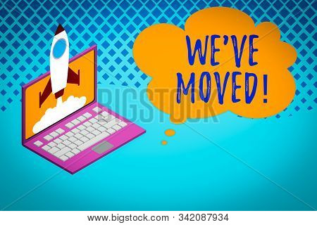 Writing note showing We Ve Moved. Business photo showcasing having strong feelings sadness or sympathy has said or done Rocket launching clouds laptop background. Startup project growing. SEO. stock photo