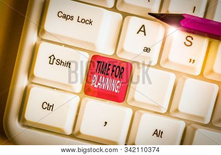 Writing note showing Time For Planning. Business photo showcasing exercising conscious control spent on specific activities White pc keyboard with note paper above the white background. stock photo