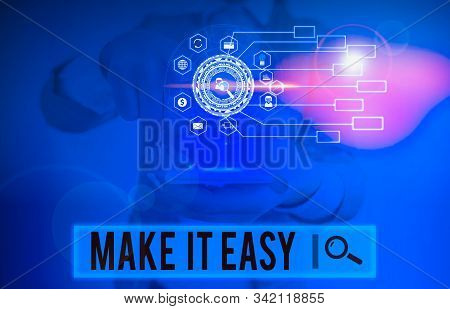 Writing note showing Make It Easy. Business photo showcasing Smart approach Effortless Free from worries or difficulties Picture photo network scheme with modern smart device. stock photo