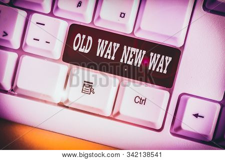 Word writing text Old Way New Way. Business concept for The different way to fulfill the desired purposes White pc keyboard with empty note paper above white background key copy space. stock photo