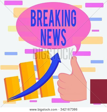 Writing note showing Breaking News. Business photo showcasing Special Report Announcement Happening Current Issue Flashnews Thumb Up Good Performance Success Escalating Bar Graph Ascending Arrow. stock photo