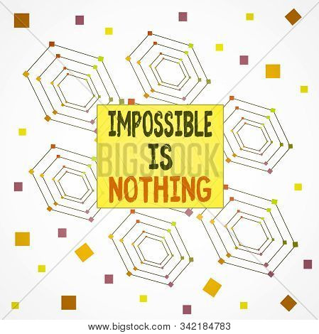 Text sign showing Impossible Is Nothing. Conceptual photo Anything is Possible Believe the Realm of Possibility Centered Hexagon Concentric Pattern Randomly Scattered Colored Squares. stock photo