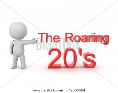 3D Character showing text saying the roaring 20's. 3D Rendering isolated on white. stock photo