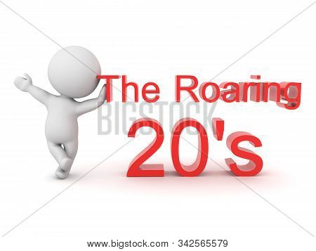 3D Character leaning on text saying the roaring 20's. 3D Rendering isolated on white. stock photo