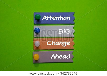 Attention Big Change Ahead write on sticky note isolated on Office Desk. stock photo