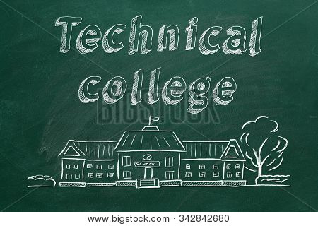 School Building  And Lettering Technical College On Blackboard. Hand Drawn Sketch.