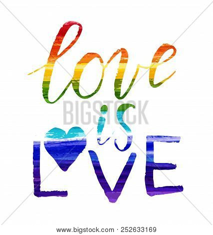 Love is Love - handwritten modern lettering calligraphy. Gay pride slogan with rainbow letters. stock photo