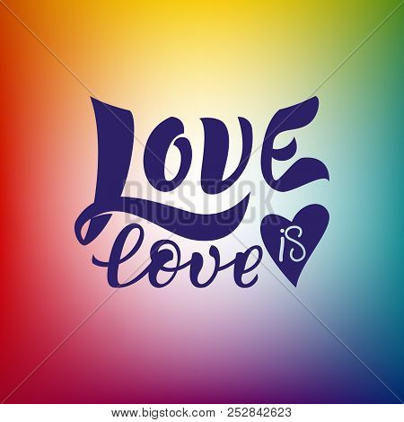Gay Lettering. Conceptual poster with LGBT rainbow hand lettering for print materials and design elements. Handwritten phrase Love is Love isolated on rainbow background. Vector illustration stock photo