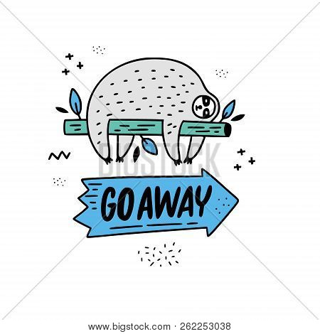 Cartoon style vector illustration with a sloth lying on a tree with go away sign. great design element for sticker, patch or poster. Unique and fun drawing. stock photo