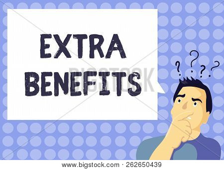 Handwriting text writing Extra Benefits. Concept meaning Additional compensation Bonus Subsidies Incentives Allowances stock photo