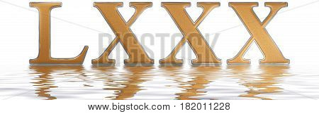 Roman numeral LXXX; octoginta; 80; eighty reflected on the water surface isolated on white 3d render stock photo
