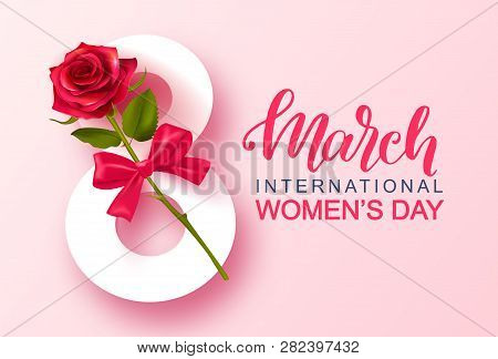 8 March Happy Womens Day Banner. Beautiful Background With Rose And Bow. Vector Illustration For Web
