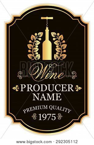Vector wine label with calligraphic inscriptions and a bottle of wine and a corkscrew in the laurel wreath in retro style in figured frame stock photo