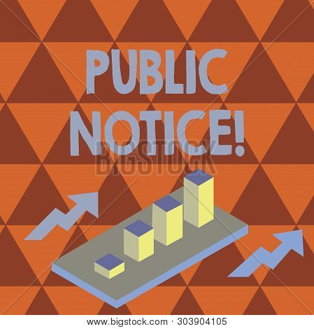 Conceptual hand writing showing Public Notice. Business photo text Announcements widely disseminated through broadcast media Clustered 3D Bar Chart Graph in Perspective with Two Arrows. stock photo