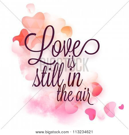 Stylish text Love is Still in the Air on glossy hearts decorated background for Happy Valentine\'s Da