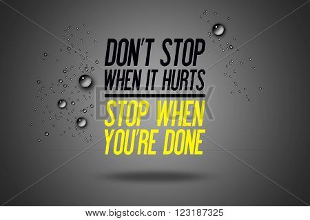 Don\'t Stop When It Hurts - Stop When You\'re Done - Advertisement Quotes Workout Sports - Motivation