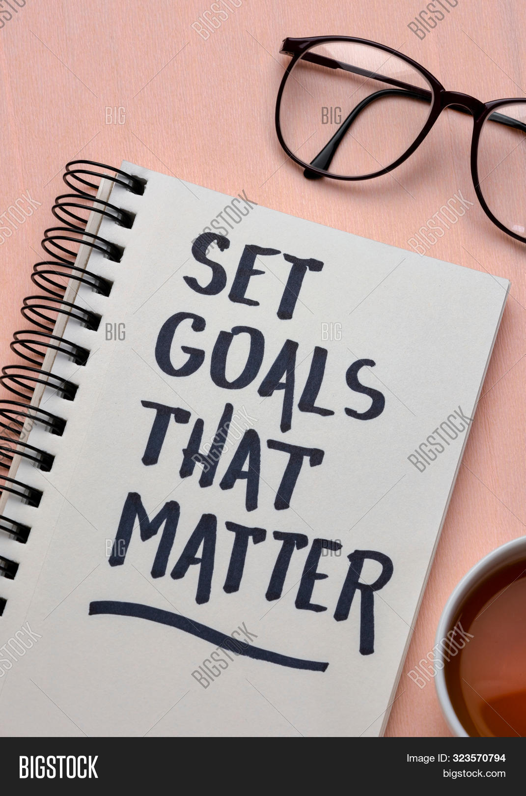 advice,business,concept,education,flat lay,goal,goal setting,handwriting,important,inspiration,inspirational,matter,meaningful,memo,message,motivation,motivational,note,notebook,reminder,set goals,significant,smart goals,success,tea,vertical