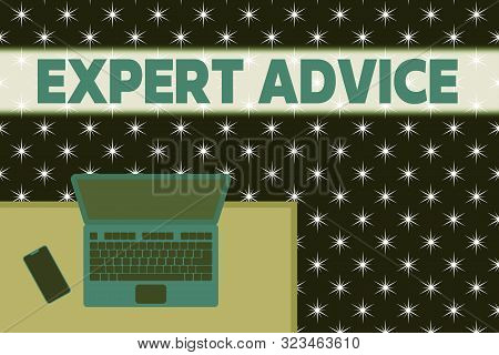Word writing text Expert Advice. Business concept for Sage Good Word Professional opinion Extensive skill Ace Upper view office working place laptop lying wooden desk smartphone side. stock photo