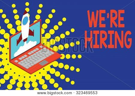 Conceptual hand writing showing We Re Hiring. Business photo showcasing Advertising Employment Workforce Placement New Job Rocket launching clouds laptop Startup project growing SEO. stock photo