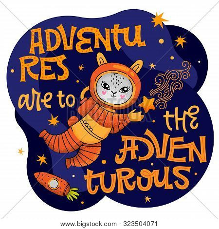 Adventures are to the adventurous lettering phrase. Hand drawn baby space theme quote. Cute bunny astronaut character. Carrot spaceship. Motivation, inspiration vector text. stock photo