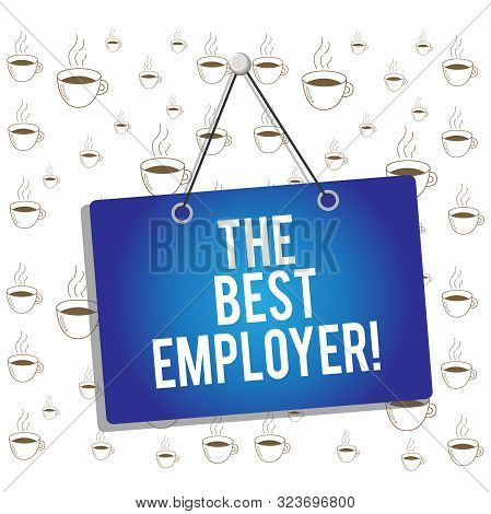 Writing note showing The Best Employer. Business photo showcasing created workplace showing feel heard and empowered Memo reminder empty board attached background rectangle. stock photo