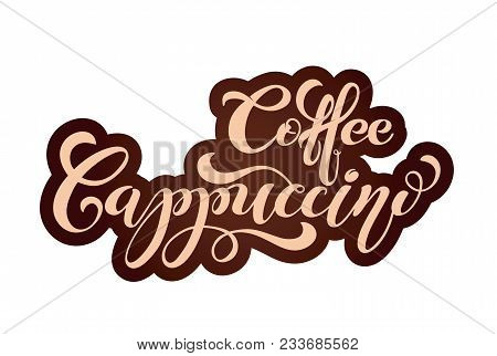 Coffee Cappuccino logo. Types of coffee. Handwritten lettering design elements. Template and concept for cafe, menu, coffee house, shop advertising, coffee shop. Vector illustration. stock photo