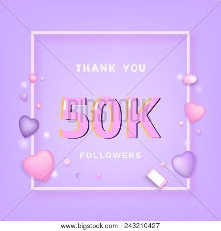 50K Followers thank you banner with frame and hearts. Template for social media post. 50000 subscribers. Vector illustration. stock photo