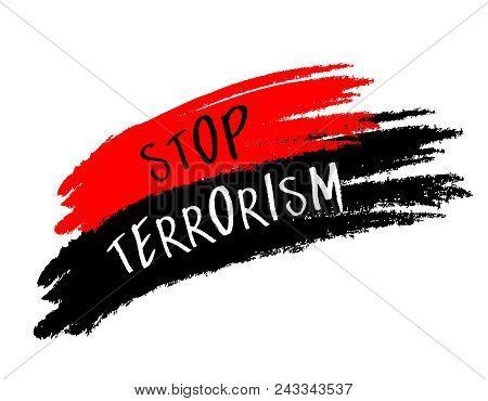 Stop terrorism paint. Brush style illustration isolated on white background. stock photo