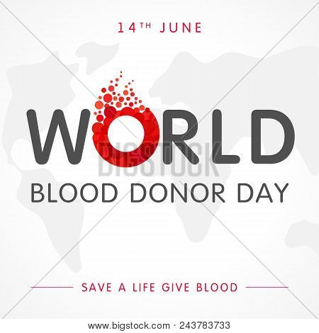 World blood donor day glob map and lettering. Vector illustration of Donate blood concept with abstract shape blood drop with form letter o for World blood donor day, June 14 stock photo
