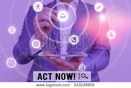Handwriting text writing Act Now. Concept meaning fulfil the function or serve the purpose of Take action Do something. stock photo