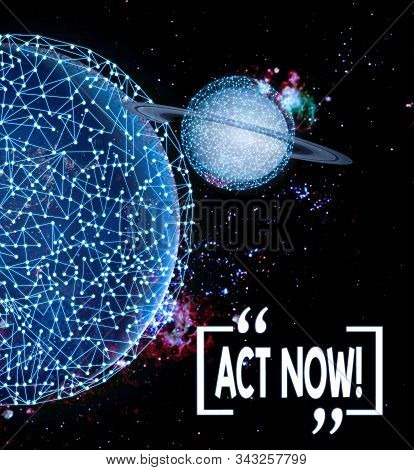 Writing note showing Act Now. Business photo showcasing fulfil the function or serve the purpose of Take action Do something Elements of this image furnished by NASA. stock photo