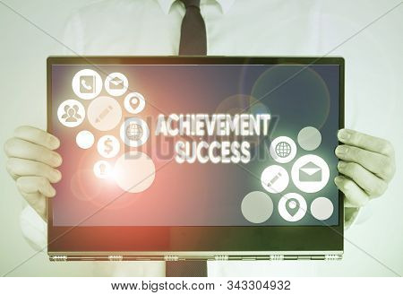 Writing note showing Achievement Success. Business photo showcasing status of having achieved and accomplished an aim. stock photo