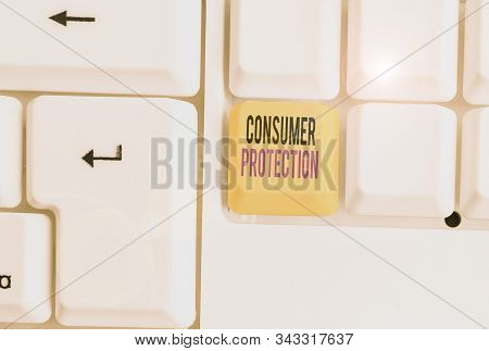Word writing text Consumer Protection. Business concept for regulation that aim to protect the rights of consumers. stock photo