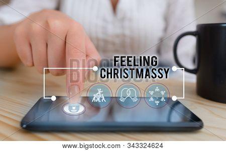 Conceptual hand writing showing Feeling Christmassy. Business photo showcasing Resembling or having feelings of Christmas festivity. stock photo