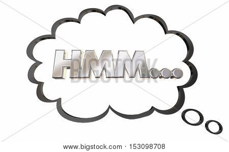 Hmm Thinking Thought Bubble Wonder Confused 3d Illustration stock photo