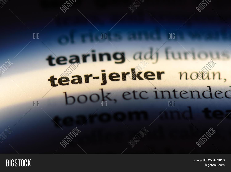 🔥 Tear Jerker Word In A Dictionary  Tear Jerker Concept