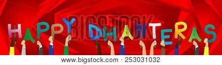 Diverse hands holding letters of the alphabet created the word Happy Dhanteras (first day that marks the festival of Diwali in India). Vector illustration. stock photo
