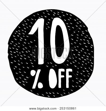 10% OFF Discount. Discount Offer Price Illustration. Hand Drawn Vector Discount Symbol. Black Circle. White Hand Written Text. White Background. stock photo