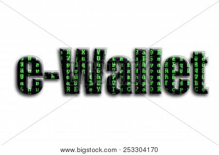 e-Wallet. The inscription has a texture of the photography, which depicts the green glitch symbols stock photo