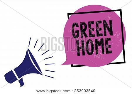 Handwriting text Green Home. Concept meaning An area filled with plants and trees where you can relax Megaphone loudspeaker speaking loud screaming frame purple speech bubble. stock photo
